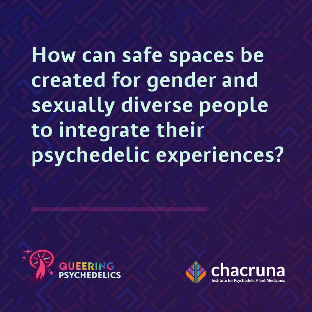 How can safe spaces be created for gender and sexually diverse people to integrate their psychedelic experiences?