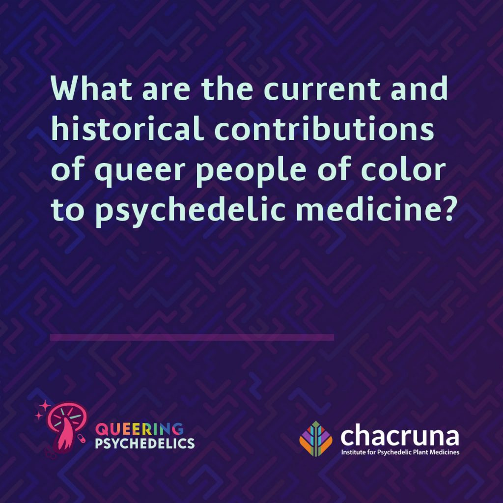 What are the current and historical contributions of queer people of color to psychedelic medicine?